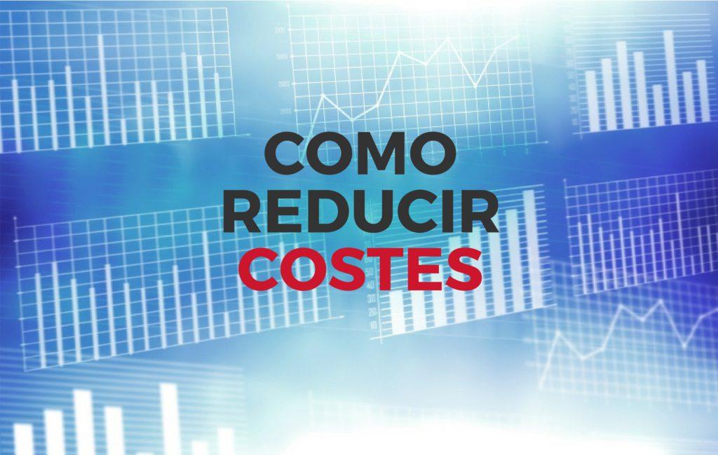 como reducir costes