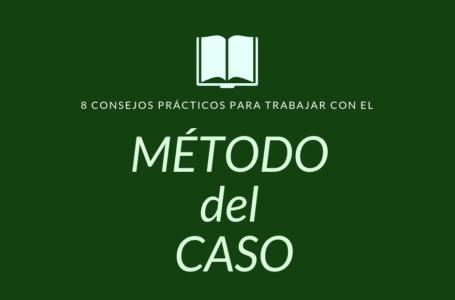 8 Consejos para preparar el Método del Caso
