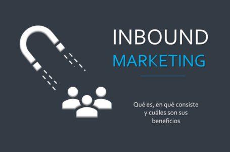 Qué es el Inbound Marketing, en qué consiste y cuales son sus beneficios